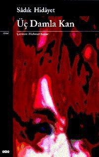 Sadık Hidayet - Üç Damla Kan