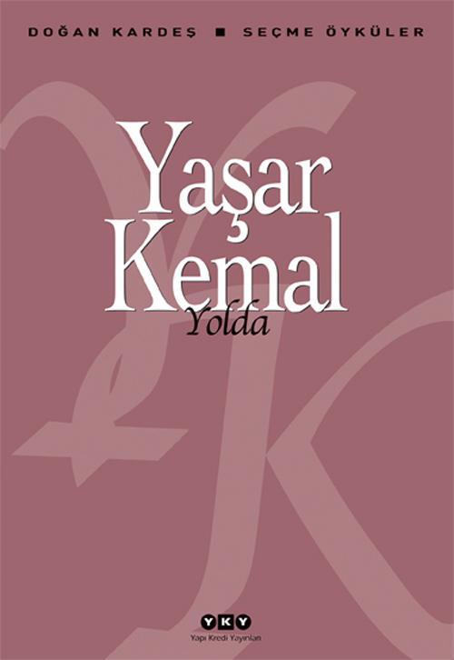 Yaşar Kemal - Yolda