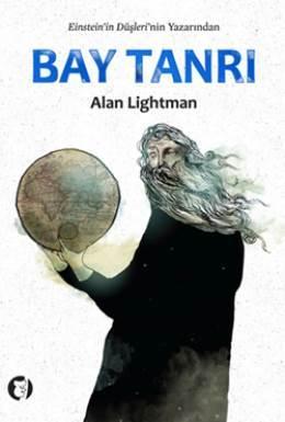Alan Lightman - Bay Tanrı