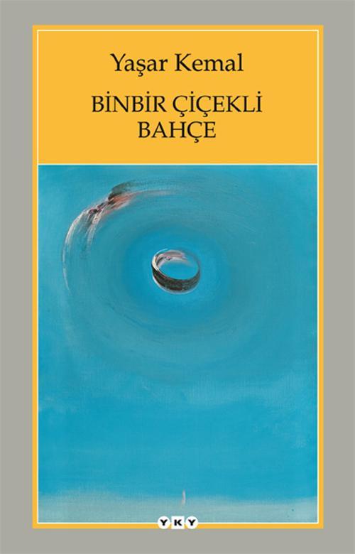 Yaşar Kemal - Binbir Çiçekli Bahçe