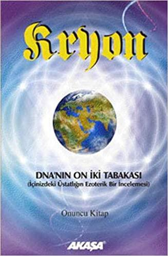 Lee Carroll - Kryon - DNA'nın On İki Tabakası 10. Kitap