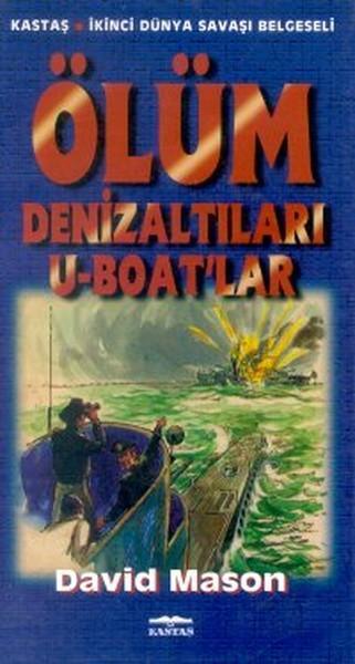 David Mason - Ölüm Denizaltıları U-Boat'lar