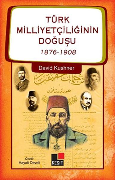 David Kushner - Türk Milliyetçiliğinin Doğuşu