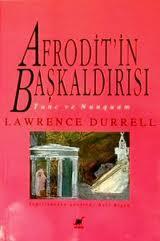 Lawrence Durrell - Afrodit'in Başkaldırısı Tunc ve Nunquam