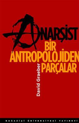 David Graeber - Anarşist Bir Antropolojiden Parçalar