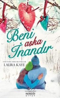 Laura Kaye - Beni Aşka İnandır