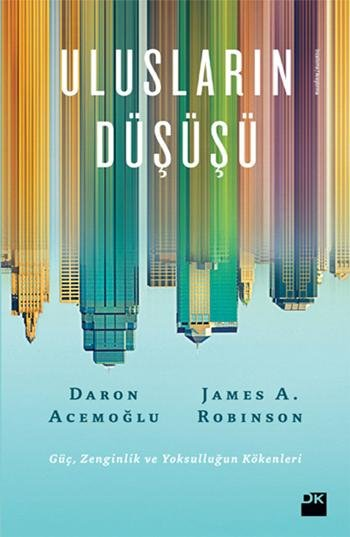 James A. Robinson, Daron Acemoğlu - Ulusların Düşüşü