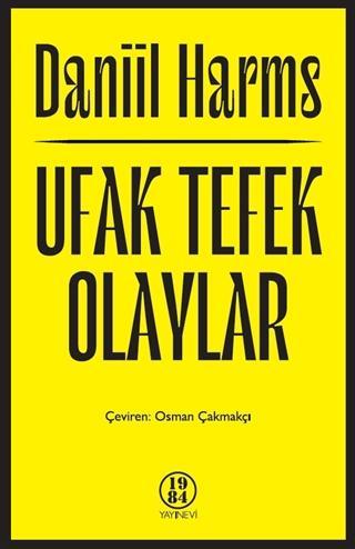 Daniil KHarms, Ekin Urcan (Tasarımcı) - Ufak Tefek Olaylar
