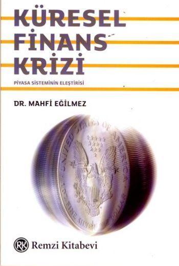 Küresel Finans Krizi - Mahfi Eğilmez