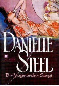 Danielle Steel - Bir Yağmurdur Sevgi