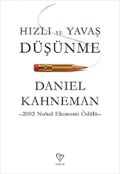 Daniel Kahneman - Hızlı ve Yavaş Düşünme