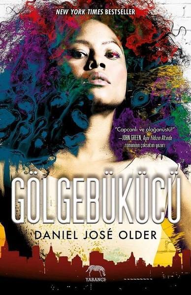 Daniel Jose Older - Gölgebükücü