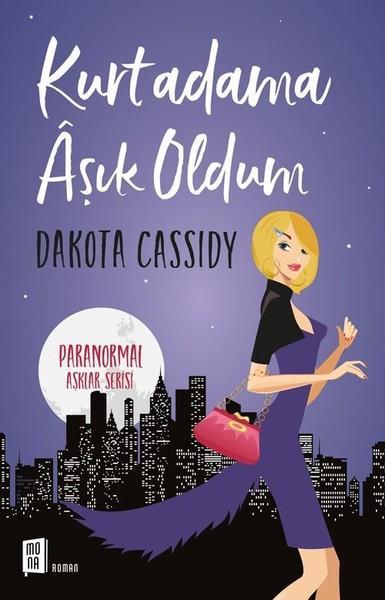 Dakota Cassidy - Kurtadama Aşık Oldum