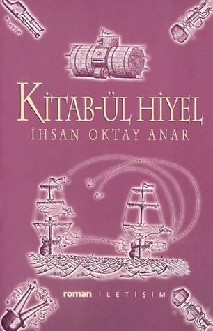 İhsan Oktay Anar - Kitab-ül Hiyel