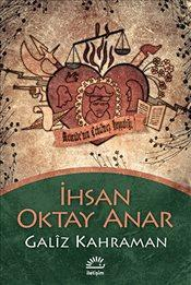 İhsan Oktay Anar - Galiz Kahraman