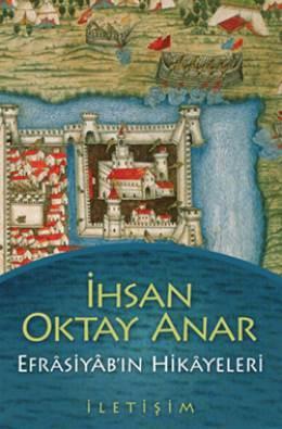 İhsan Oktay Anar - Efrasiyab'ın Hikayeleri