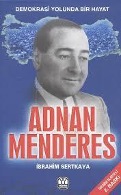 İbrahim Sertkaya - Adnan Menderes