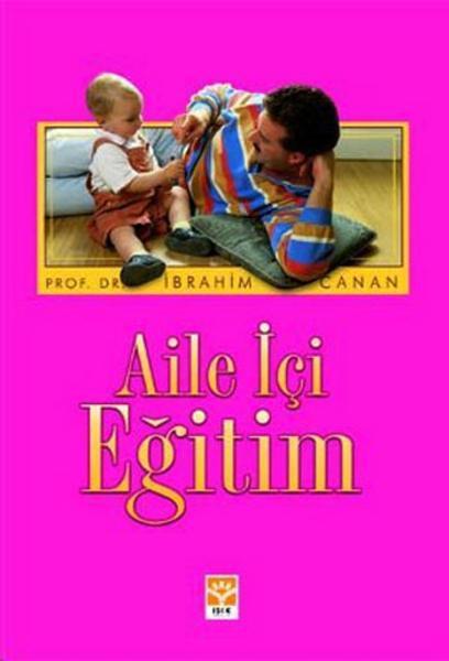 İbrahim Canan - Aile İçi Eğitim
