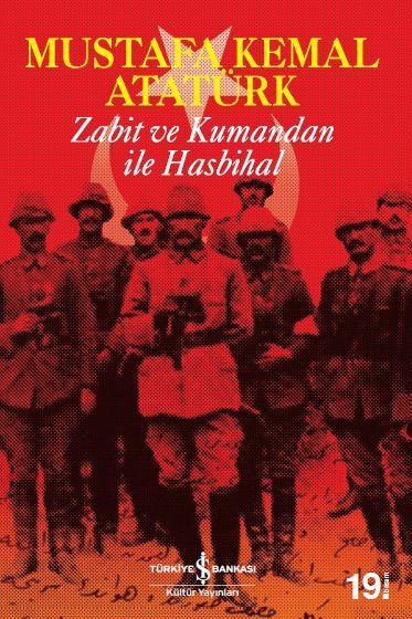 Mustafa Kemal Atatürk - Zabit ve Kumandan ile Hasbihal