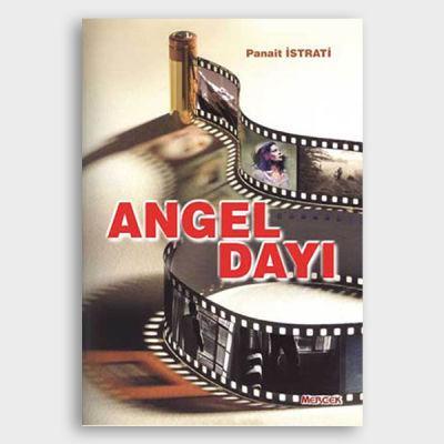 Panait Istrati - Angel Dayı