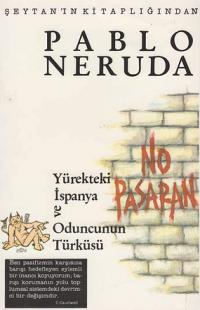 Pablo Neruda - Yürekteki İspanya ve Oduncunun Türküsü