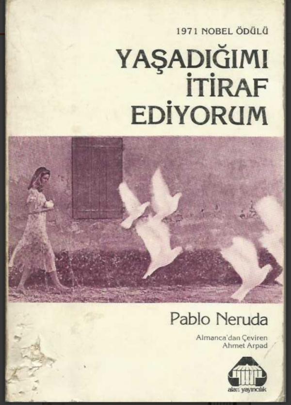 Pablo Neruda - Yaşadığımı İtiraf Ediyorum