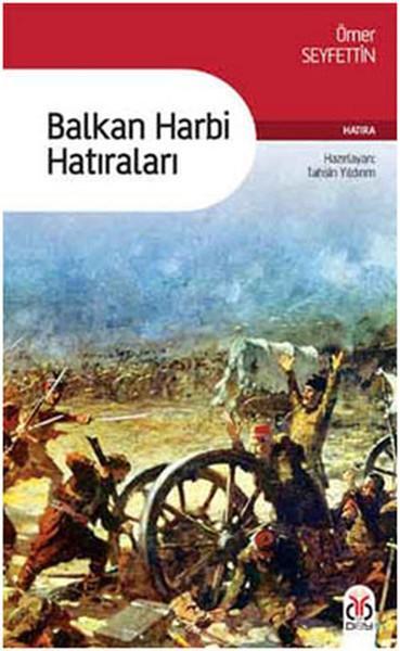 Ömer Seyfettin - Balkan Harbi Hatıraları