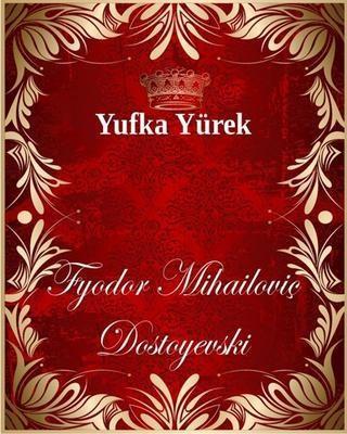 Yufka Yürek - Dostoyevski