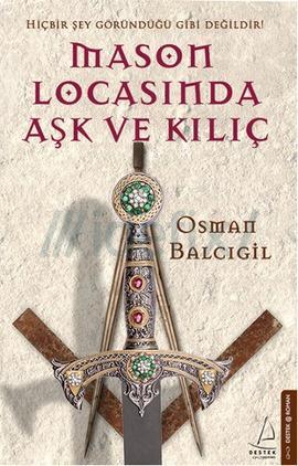 Osman Balcıgil - Mason Locasında Aşk ve Kılıç