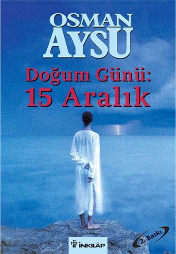 Osman Aysu - Doğum Günü:15 Aralık