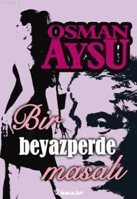 Osman Aysu - Bir Beyazperde Masalı
