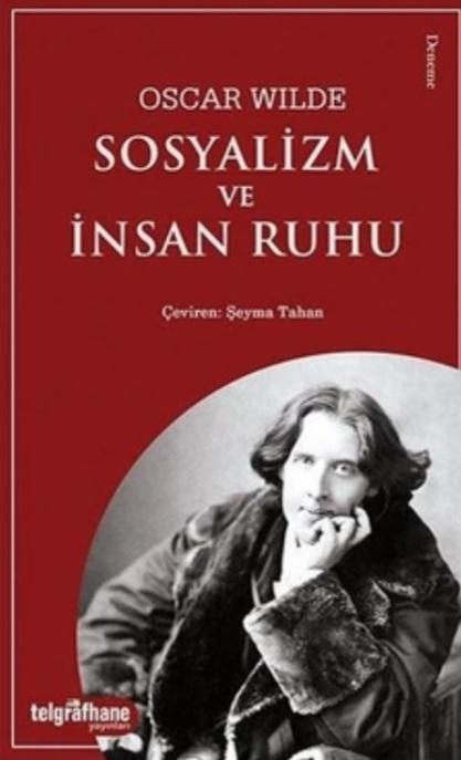 Oscar Wilde - Sosyalizm ve İnsan Ruhu