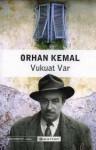 Orhan Kemal - Vukuat Var