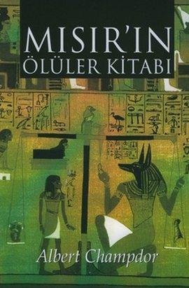 Mısır'ın Ölüler Kitabı - Albert Champdor