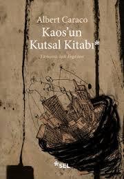 Kaos'un Kutsal Kitabı - Albert Caraco