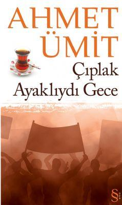 Ahmet Ümit - Çıplak Ayaklıydı Gece