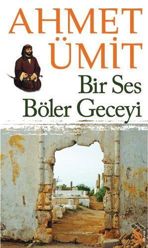 Ahmet Ümit - Bir Ses Böler Geceyi
