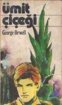 George Orwell - Ümit Çiçeği