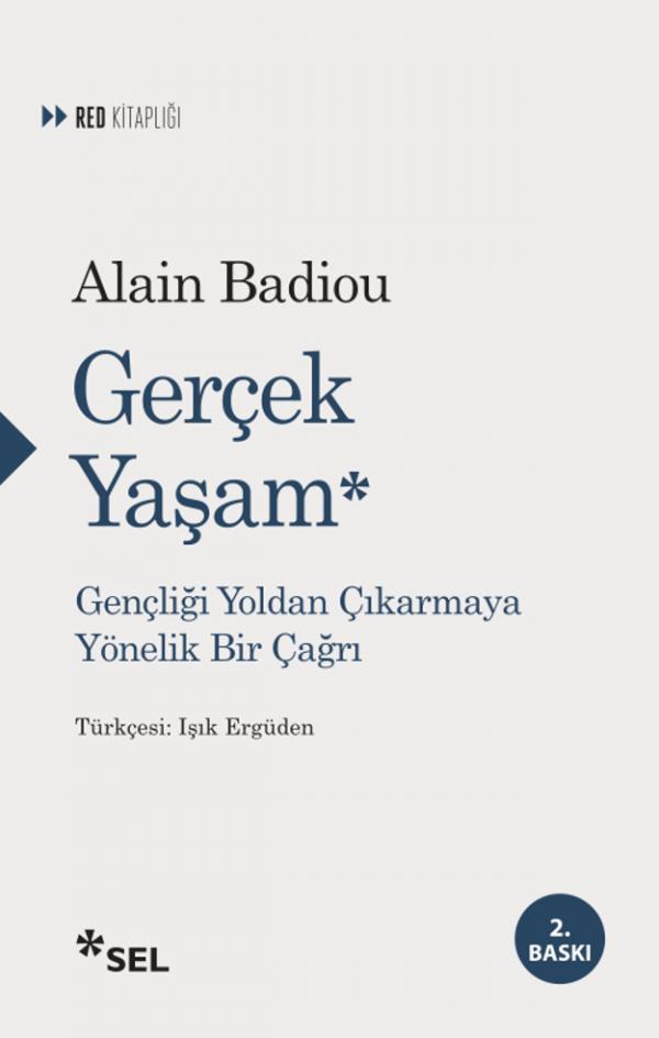 Alain Badiou - Gerçek Yaşam